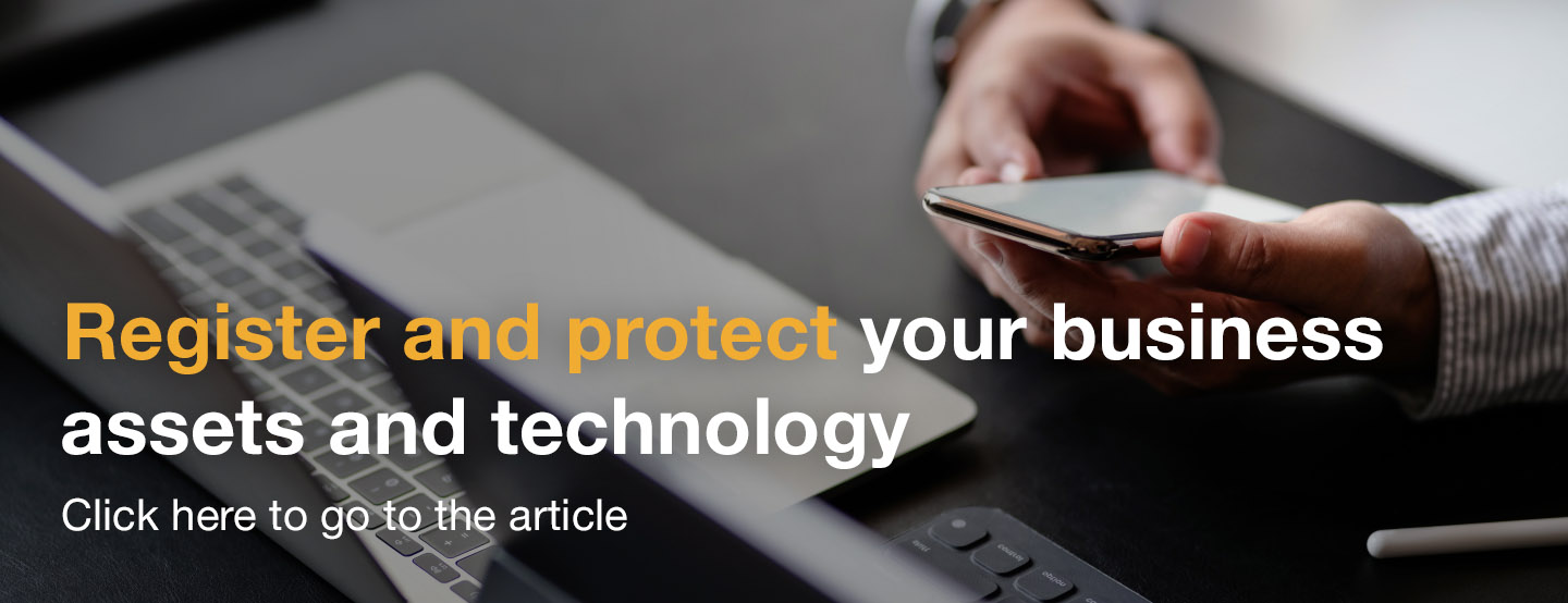 Register and protect your business assets and technology