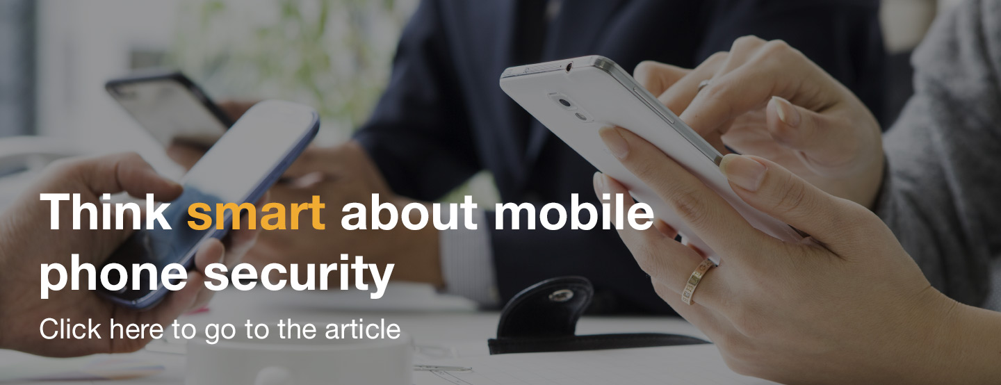Think smart about mobile phone security